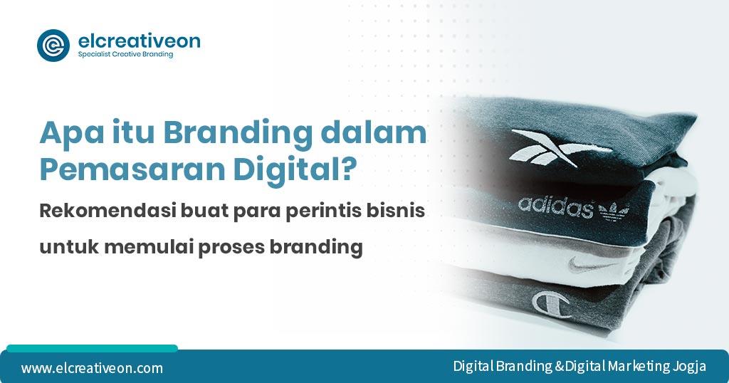 Apa-itu-Branding-dalam-Pemasaran-Digital-elcreativeon-Jasa-Digital-Marketing-Jogja-dan-Digital-Branding