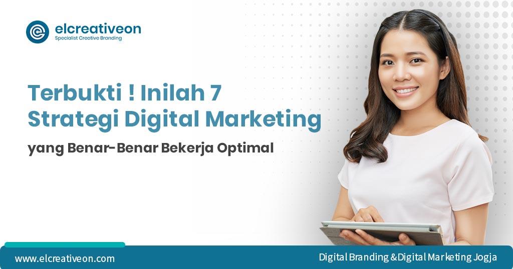 Terbukti-Inilah-7-Strategi-Digital-Marketing-yang-Benar-Benar-Bekerja-Optimal-elcreativeon-Digital-Branding-dan-Digital-Marketing-Jogja